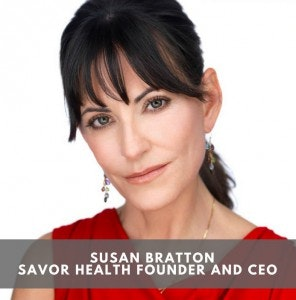 Standout startup Savor Health and how nutrition combats cancer - Susan Bratton