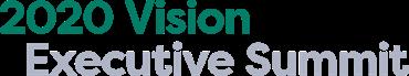 2020 Vision: Executive Summit