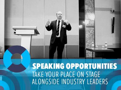 Speaking opportunities: Take your place on stage alongside industry leaders!