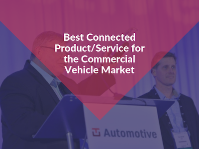 Best Connected Product/Service for the Commercial Vehicle Market
