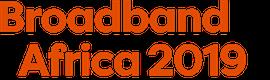 Broadband Africa 2019