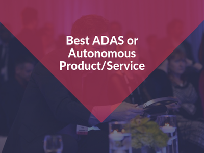 Best ADAS or Autonomous Product/Service