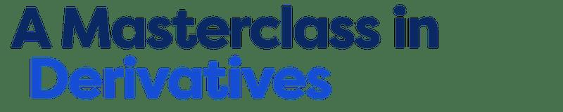 A Masterclass in Derivatives
