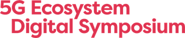 5G Ecosystem Digital Symposium