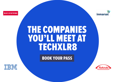 Companies you'll meet include BAE Systems, Immarsat, IBM, & Takeda. Book your pass today