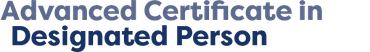 Advanced Certificate in Designated Person (DP)