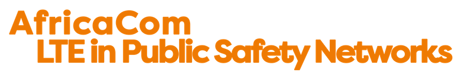 AfricaCom LTE in Public Safety Networks