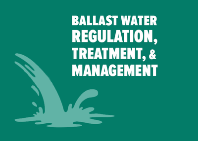 BALLAST WATER REGULATION, TREATMENT AND MANAGEMENT