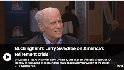Larry Swedroe, Buckingham, on America's retirement crisis