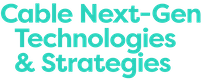 Cable Next-Gen Technologies & Strategies 2017