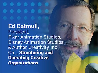 Ed Catmull CX Next