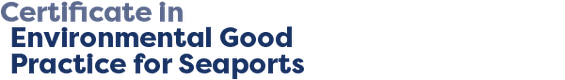 Certificate in Environmental Good Practice for Seaports