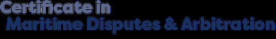 Certificate in Maritime Disputes & Arbitration