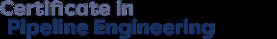 Certificate in Pipeline Engineering