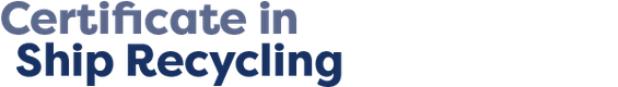 Certificate in Ship Recycling
