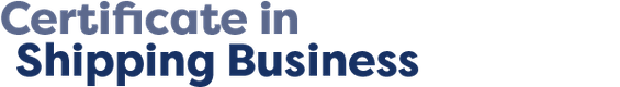 Certificate in Shipping Business