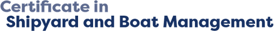 Certificate in Shipyard and Boatyard Management