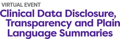 Clinical Data Disclosure, Transparency & Plain Language Summaries