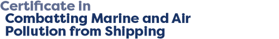 Certificate in Combatting Marine and Air Pollution from Shipping