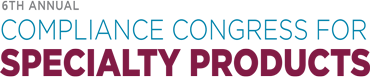 6th Annual Compliance Congress for Specialty Products