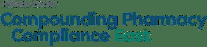 Compounding Pharmacy Compliance East 2021 Hybrid