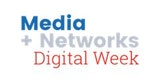 Media + Networks Digital Week