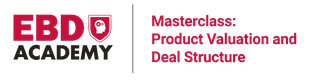 Masterclass: Product Valuation and Deal Structuring
