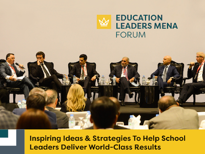 Education Leaders MENA Forum - Inspiring Ideas & Strategies To Help School Leaders Deliver World-Class Results