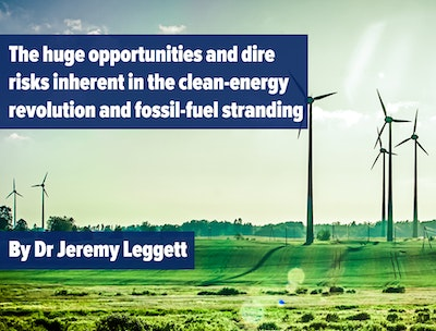 The huge opportunities and dire risks inherent in the clean-energy revolution and fossil-fuel stranding