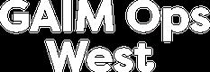 GAIM Ops West