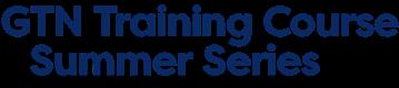 GTN Training Summer Series