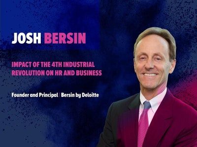 Josh Bersin at HR Summit & Expo 2018. Keynote for HRSE 2018. Bersin by Deloitte. Ted Talks. Impact of 4th Industrial revolution on HR and business.