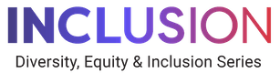INCLUSION: Diversity, Equity and Inclusion HUB