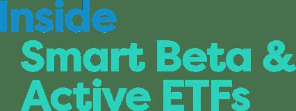 Inside Smart Beta & Active ETFs