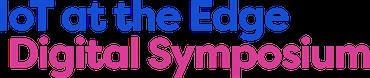 IoT at the Edge Digital Symposium