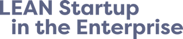 LEAN Startup in the Enterprise