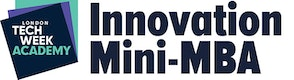 Innovation Mini MBA (London Tech Week)