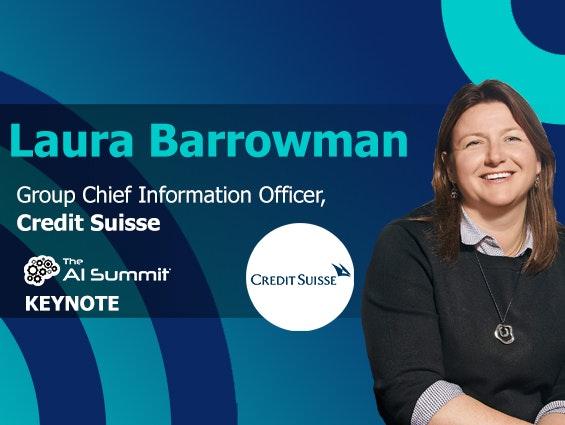 Laura Borrowman, Group CIO, Credit Suisse  is a keynote at The AI Summit