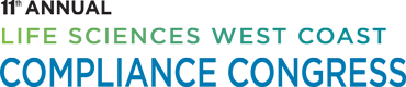 11th Annual Life Sciences West Coast Compliance Congress