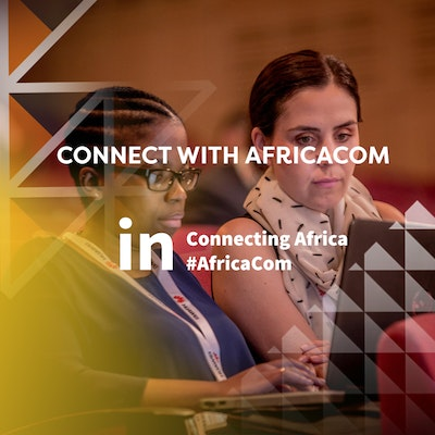 Connect with AfricaCom on LinkedIn at Connecting Africa and #AfricaCom