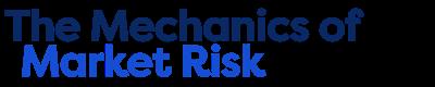 The Mechanics of Market Risk