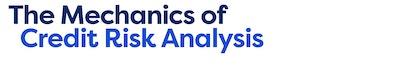 The Mechanics of Credit Risk Analysis