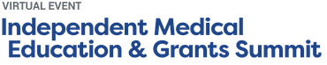 Independent Medical Education and Grants Summit Virtual 2021