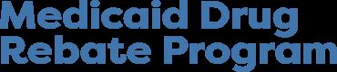 Medicaid Drug Rebate Program – MDRP 2020
