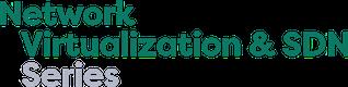 Network Virtualization & SDN Series