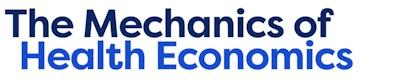The Mechanics of Health Economics