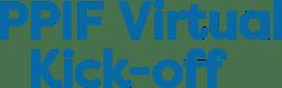 PPIF Virtual Kick-off