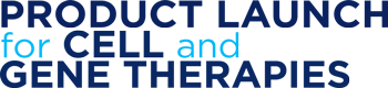 Product Launch for Cell and Gene Therapies
