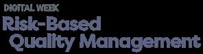 Risk-Based Quality Management Digital Week