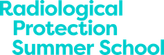 31st Annual Radiological Protection Summer School